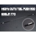 Heavy Duty Tail Push Rod - Goblin 770