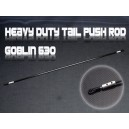 Heavy Duty Tail Push Rod -Goblin 630